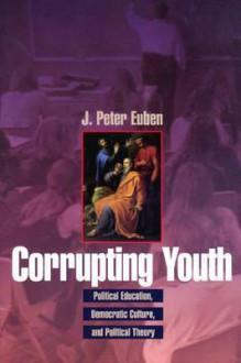 Corrupting Youth - J. Peter Euben
