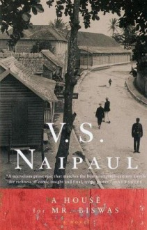 A House for Mr. Biswas - V.S. Naipaul