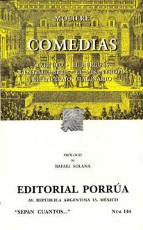 Comedias: Tartufo. El Burgués Gentilhombre. El Misántropo. El Enfermo Imaginario. (Sepan Cuantos, #144) - Molière