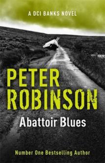 Abattoir Blues - Peter Robinson