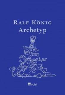 Archetyp - Ralf König