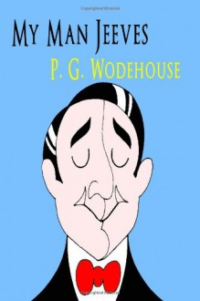 My Man Jeeves - Pelham Grenville Wodehouse