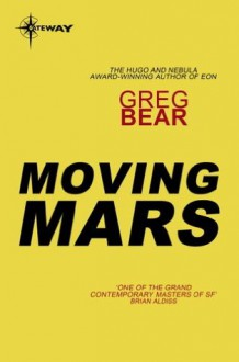 Moving Mars: Queen of Angels Book 3 - Greg Bear