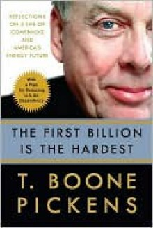 The First Billion Is the Hardest - T. Pickens