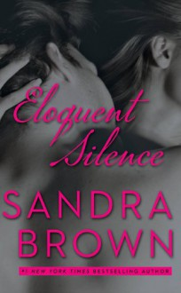 Eloquent Silence - Sandra Brown