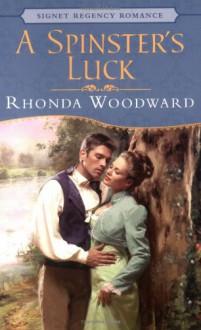 A Spinster's Luck - Rhonda Woodward
