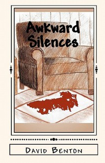 Awkward Silences - David Benton