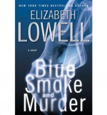 Blue Smoke and Murder - Elizabeth Lowell