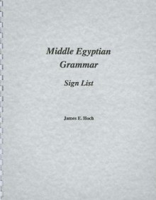 Middle Egyptian Grammar: Sign List - James Hoch