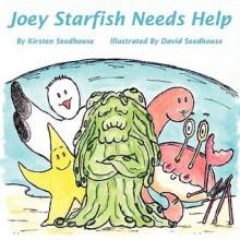 Joey Starfish Needs Help - Kirsten Seedhouse, David Seedhouse