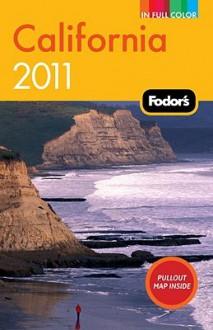 Fodor's California 2011 - Fodor's Travel Publications Inc., Fodor's Travel Publications Inc.