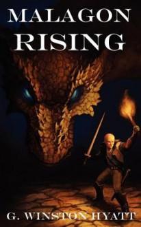 Malagon Rising - G. Winston Hyatt