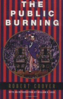 The Public Burning - Robert Coover, William H. Gass