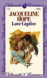 Love captive. - Jacqueline Hope
