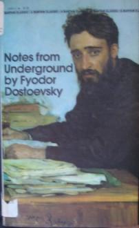 Notes from underground (A Bantam classic) - Fyodor Dostoyevsky, Mirra Ginsburg