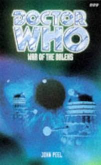 Doctor Who: War of the Daleks - John Peel