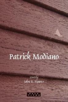 Patrick Modiano. - John E. Flower