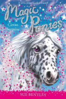 Circus Surprise #7 - Sue Bentley, Angela Swan