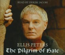 The Pilgrim Of Hate - Derek Jacobi, Ellis Peters