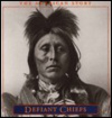 Defiant Chiefs (The American Story) - Time-Life Books