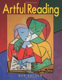 Artful Reading (Bob Raczka's Art Adventures) - Bob Raczka