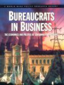 Bureaucrats in Business: The Economics and Politics of Government Ownership - World Book Inc