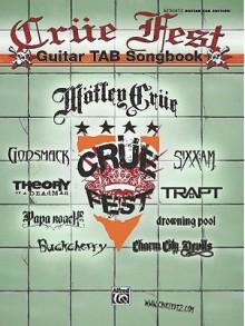 Crue Fest Guitar Tab Songbook - Godsmack, Drowning Pool, Papa Roach, Trapt, Theory of a Deadman, Charm City Devils, Sixx:A.M.