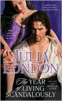 The Year of Living Scandalously (The Secrets of Hadley Green #1) - Julia London