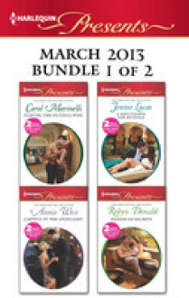 Harlequin Presents March 2013 - Bundle 1 of 2: Playing the Dutiful WifeExpecting His Love-ChildA Reputation for RevengeThe Greek Billionaire's Baby RevengeCaptive in the SpotlightBlackmailed Bride, Innocent Wife - Carol Marinelli, Jennie Lucas, Annie West, Robyn Donald