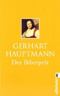 Der Biberpelz: Eine Diebskomödie (Taschenbuch) - Gerhart Hauptmann