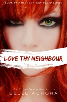 Love Thy Neighbor - Belle Aurora