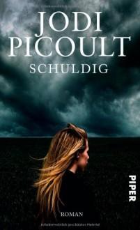 Schuldig - Jodi Picoult, Klaus Timmermann, Ulrike Wasel