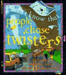 People Chase Twisters and Other Amazing Facts About Weather (I Didn't Know That) - Kate Petty