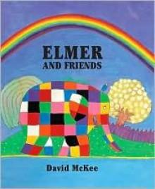 Elmer and Friends - David McKee