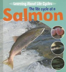 The Life Cycle of a Salmon - Ruth Thomson