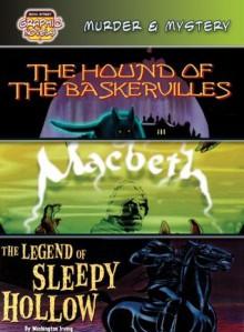 Murder & Mystery: The Hound of the Baskervilles/Macbeth/The Legend of Sleepy Hollow (Bank Street Graphic Novels) - Monica Rausch, Tea Benduhn