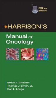 Harrison's Manual of Oncology - Bruce A. Chabner, Dan L. Longo