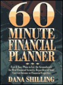 60 Minute Financial Planner - Dana Shilling