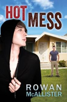 Hot Mess - Rowan McAllister