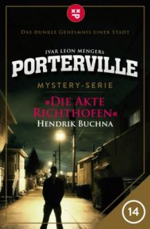 Porterville - Folge 14: Die Akte Richthofen - Hendrik Buchna;Ivar Leon Menger