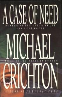 A Case of Need - Jeffery Hudson, Michael Crichton