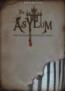 The Asylum for Wayward Victorian Girls - Emilie Autumn