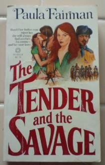 The Tender and the Savage - Paula Fairman