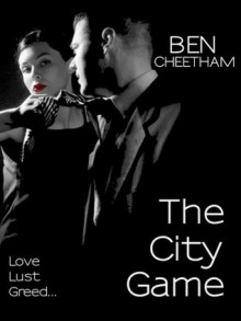 The City Game - Ben Cheetham