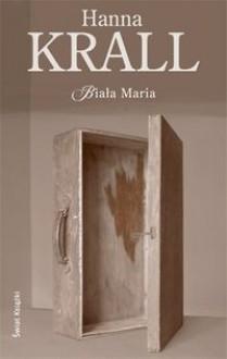 Biała Maria - Hanna Krall