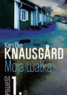 Moja walka. Tom 1 - Karl Ove Knausgard