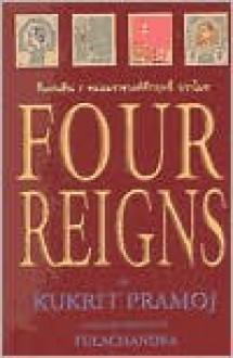 Four Reigns - Kukrit Pramoj, Kukirt Pramoj, Tulachandra (Translator)