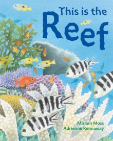 This Is the Reef - Miriam Moss, Adrienne Kennaway