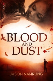 Blood and Dust - Jason Nahrung