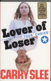 YOUR CHOICE lover of loser - Carry Slee
